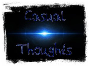 Casual Thoughts